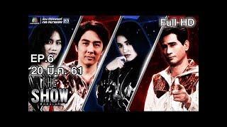 THE SHOW ศึกชิงเวที   EP.6   20 มี.ค. 61 Full HD