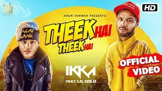 Theek Hai Theek Hai   Ikka   Lil Golu   DJ Harpz   Sandy   Latest Hindi Song 2018