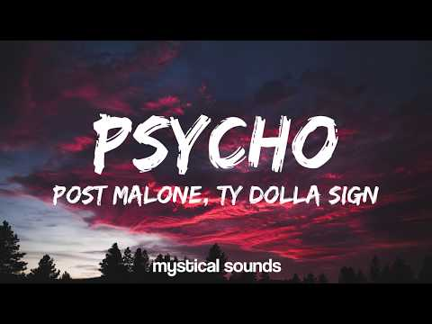 Post Malone ‒ Psycho (Lyrics / Lyric Video) ft. Ty Dolla $ign