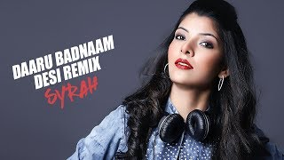 Daru Badnaam (Desi Remix) - DJ Syrah | Punjabi Hit Song