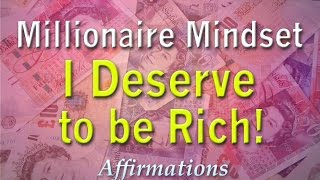 Millionaire Mindset (POUNDS) - I Deserve to be Rich! - Super- Charged Affirmations