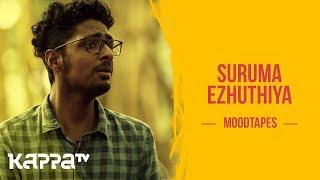 Suruma Ezhuthiya - Gopi Krishna G & Ananthu A O - Moodtapes - Kappa TV