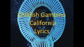 Childish Gambino - California - Lyrics
