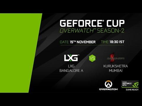 GeForce Cup: Overwatch Season 2 | LXG Bangalore A vs Kurukshetra Mumbai | Group A