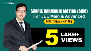 SHM Video Lecture of Physics by Nitin Vijay (NV) Sir (ETOOSINDIA.COM)