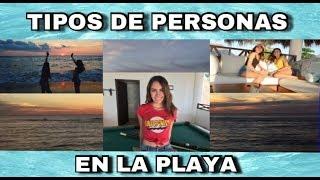 TIPOS DE PERSONAS EN LA PLAYA  // ALEJANDRA PEREZ FT MI MEJOR AMIGA.