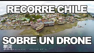 En drone por Chile (Amazing places in Chile flying drone)