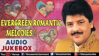 Udit Narayan : Evergreen Romantic Melodies || Audio Jukebox