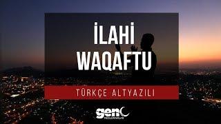İlahi Waqaftu - Arapça Neşid [Türkçe Altyazılı]