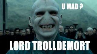 Lord Trolldemort : Trololodemort
