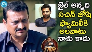 Bandla Ganesh About Sachiin Joshi || Frankly With TNR || Talking Movies With iDream
