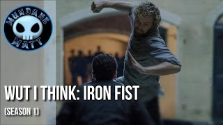 [TV] Wut I Think: IRON FIST (Spoilers)