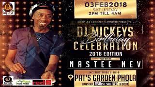 Nastee Nev @ DJ Mickeys Birthday 03Feb2018