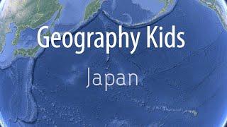Geography Kids - Japan!