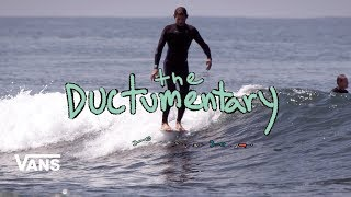 The Ductumentary : Full Movie   Surf   VANS