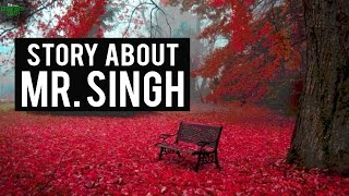 Story About Mr Singh - VERY FUNNY