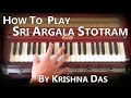How to play Sri Argala Stotram/Show Me Love by Krishna Das on Harmonium