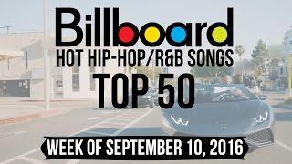 Top 50 - Billboard Hip-Hop/R&B Songs | Week of September 10, 2016 | Charts