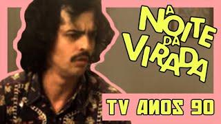 A NOITE DA VIRADA: TV Anos 90 (completo)