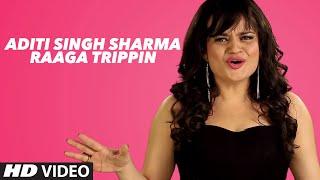 Aditi Singh Sharma Raaga Trippin | Latest Hindi Mashup | Best Bollywood Mashup | T-Series