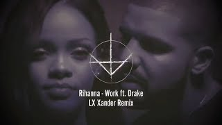 Rihanna - Work ft. Drake (LX Xander Dark Trap Remix) RIHANNA DRAKE TRAP REMIX 2018 2019   GHOSTCRAFT