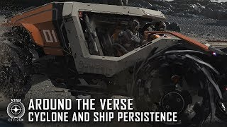 Star Citizen: Around the Verse - Cyclone and Ship Persistence