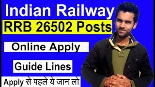 Indian Railway Recruitment 2018 RRb 26502 Vacancy Online Apply Guide Lines