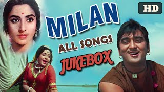 Milan - All Songs #Jukebox - Best Classic Hindi Songs of Bollywood - Sunil Dutt, Nutan