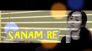 Sanam Re Female Version | With Lyrics | Arijit Singh | Cover by Priyanka