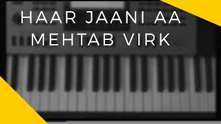 Haar Jani Aa - Mehtab Virk || Piano Cover || Punjabi Song ||