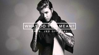 Justin Bieber - What Do You Mean? (INSTRUMENTAL) [Prod. JED OFFICIAL]