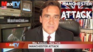 Manchester Attack - Atak w Manchester - Max Kolonko Mówię Jak Jest CC ENG