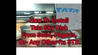 How To Install Tata Sky Dish - From Any fta stb / Full Guide Video 2017