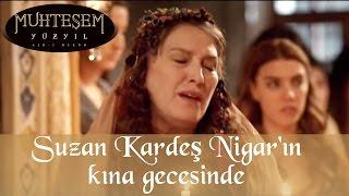 Suzan Kardeş Nigar'ın kına gecesinde - Muhteşem Yüzyıl 44. Bölüm