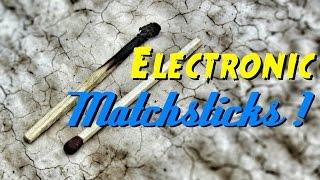 Make a Electric Match Sticks !