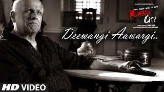 Aawargi Deewangi (Video) | THE DARK SIDE OF LIFE – MUMBAI CITY | Mohammed Irfan