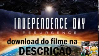 INDEPENDENCE DAY 2! DOWNLOAD DO FILME NA DESCRIÇÃO !!!