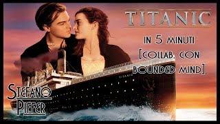 Titanic in cinque minuti - collaborazione con Bounded Mind!