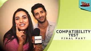 Jasmine and Sidhant aka Twinkle and Kunj take Compatibility Test FINAL PART