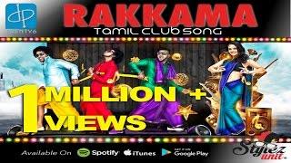 Rakkama | Stylez Unit | Black Kaalai | Mr Ant | V-Don | DP26 | Tamil Club Song | Official Video