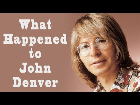 What happened to JOHN DENVER