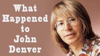 What happened to JOHN DENVER?