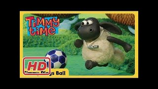 Timmy Plays Ball - Timmy Time☆Cartoon Shaun the Sheep 2017