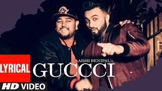 Aarsh Benipal: Guccci (Full Lyrical Video Song) | Deep Jandu | Latest Punjabi Songs 2017