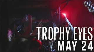 Trophy Eyes - May 24 (Official Music Video)