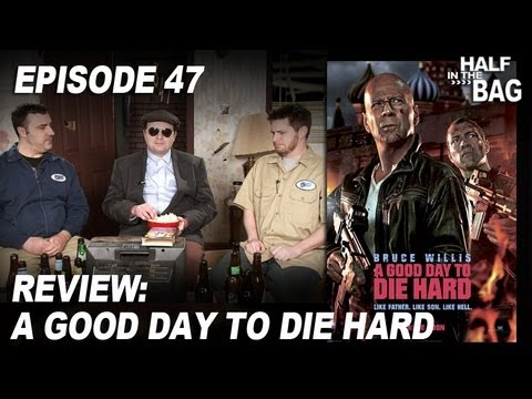 Half in the Bag Episode 47 A Good Day to Die Hard