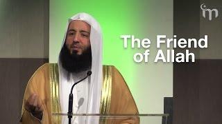The Friend of Allah || Ustadh Wahaj Tarin