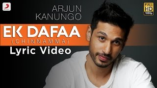 Ek Dafaa - Arjun Kanungo | Official Lyric Video | Chinnamma