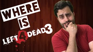 Where Is Left 4 Dead 3?