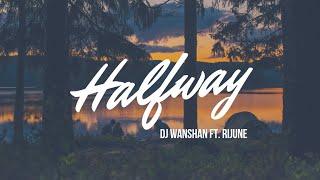 DJ Wanshan ft. Rijune - Halfway (Original Mix)